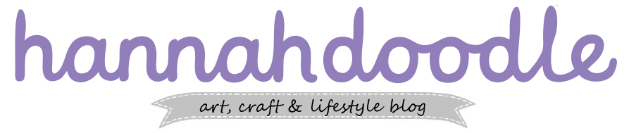 hannahdoodle | UK Art, Craft and Lifestyle Blog